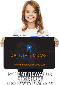 Patient Rewards Dr. Kevin McCoy Orthodontics